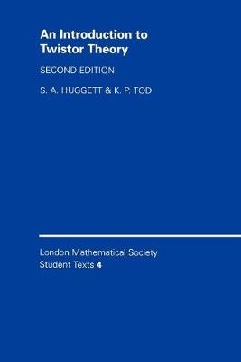 An Introduction to Twistor Theory by Professor S. A Huggett