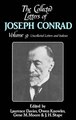 The Collected Letters of Joseph Conrad: Volume 9, Uncollected Letters and Indexes book