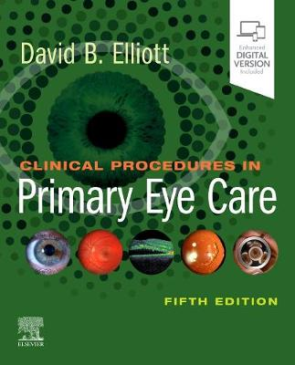 Clinical Procedures in Primary Eye Care by David B. Elliott