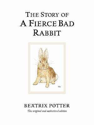 Story of A Fierce Bad Rabbit by Beatrix Potter