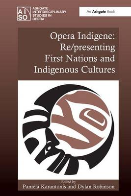 Opera Indigene: Re/presenting First Nations and Indigenous Cultures book