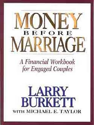 Money before Marriage by Larry; Taylor Burkett