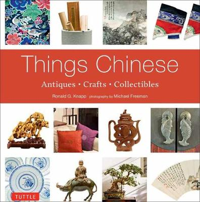 Things Chinese by Ronald G. Knapp