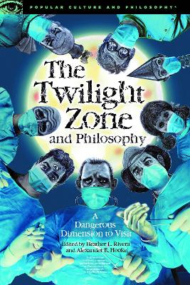 The Twilight Zone and Philosophy by Heather L. Rivera