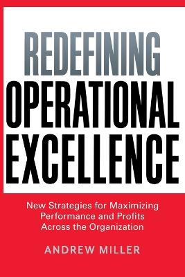 Redefining Operational Excellence by Andrew Miller