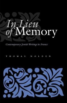 In Lieu of Memory by Thomas Nolden