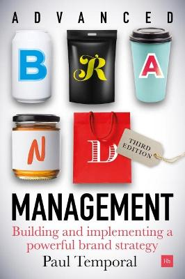 Advanced Brand Management -- 3rd Edition: Building and implementing a powerful brand strategy by Paul Temporal