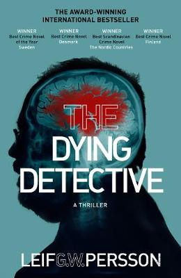 The The Dying Detective by Leif G W Persson