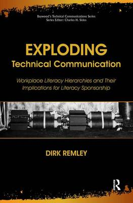 Exploding Technical Communication by Remley Dirk