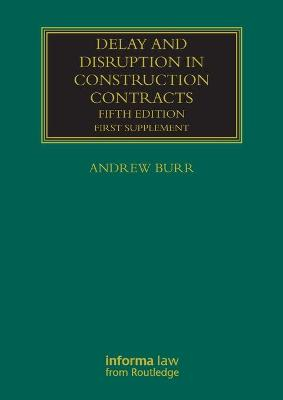 Delay and Disruption in Construction Contracts by Andrew Burr