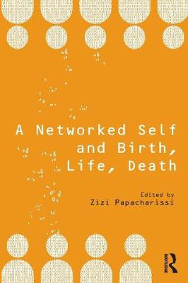 Networked Self and Birth, Life, Death book