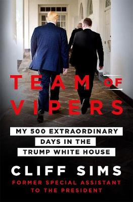 Team of Vipers: My 500 Extraordinary Days in the Trump White House book