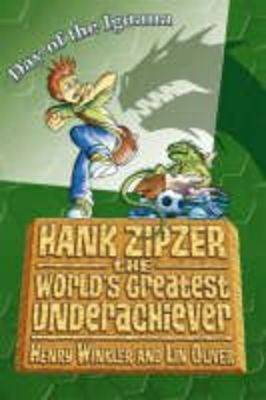 Hank Zipzer Bk 3: Day Of The Iguana by Henry Winkler