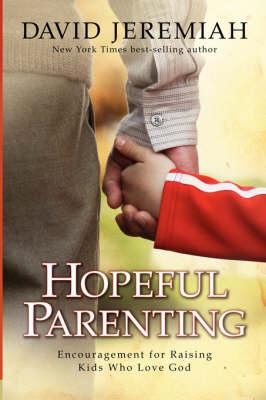 Hopeful Parenting by David Jeremiah