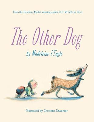 The Other Dog by Madeleine L'Engle