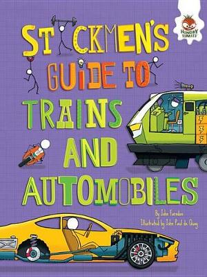 Stickmen's Guide to Trains and Automobiles by John Farndon