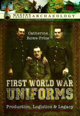 First World War Uniforms by Catherine Rowe-Price