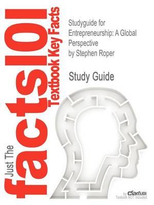 Studyguide for Entrepreneurship: A Global Perspective by Roper, Stephen, ISBN 9780415695534 by Stephen Roper