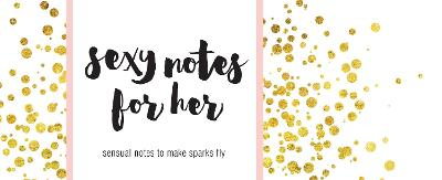 Sexy Notes for Her by Inc. Sourcebooks