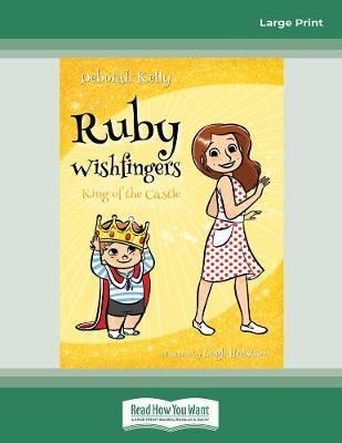 Ruby Wishfingers (book 4): King of the Castle by Deborah Kelly Hedstrom