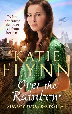 Over the Rainbow: The brand new heartwarming romance from the Sunday Times bestselling author by Katie Flynn
