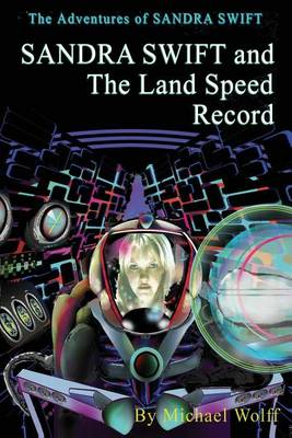 Sandra Swift and the Land Speed Record by Michael Wolff