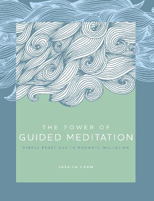 The Power of Guided Meditation: Simple Practices to Promote Wellbeing book