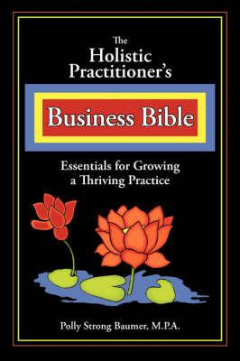 Holistic Practitioners Business Bible book