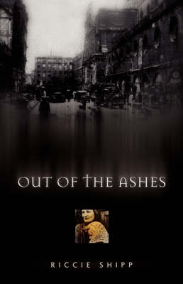 Out of the Ashes by Riccie Shipp