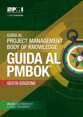 Guida al Project Management Body of Knowledge (guida al PMBOK): (ITALIAN version of: A guide to the Project Management Body of Knowledge: PMBOK guide) by Project Management Institute