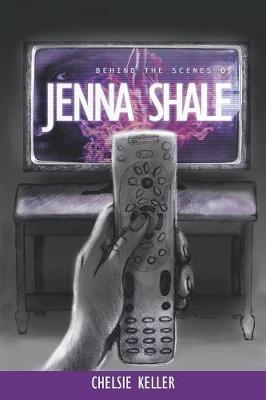 Behind the Scenes of Jenna Shale by Chelsie Keller