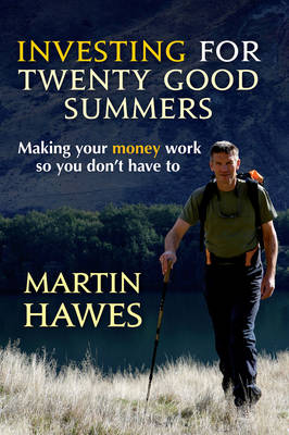 Investing for 20 Good Summers by Martin Hawes