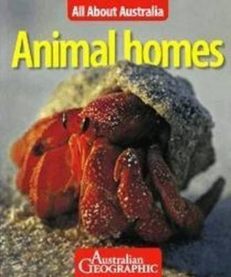 All About Australia: Animal Homes book