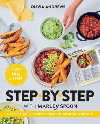 Step by Step with Marley Spoon: Top 100 rated recipes from the meal-kit experts book
