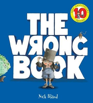 The Wrong Book 10th Anniversary Edition by Nick Bland