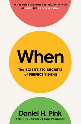 When by Daniel H. Pink
