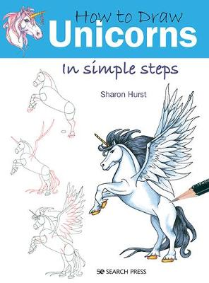 How to Draw: Unicorns: In Simple Steps book