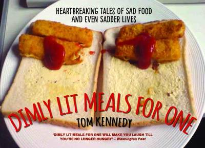 Dimly Lit Meals for One by Tom Kennedy
