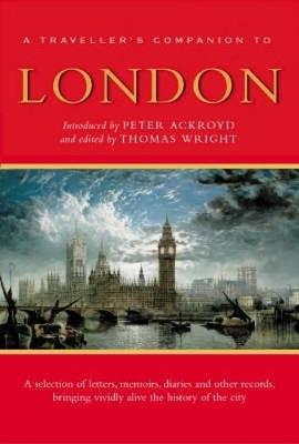 A Traveller's Companion to London: A Traveller's Reader by Peter Ackroyd