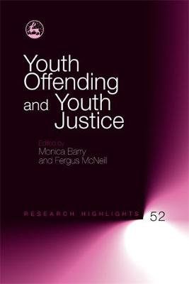 Youth Offending and Youth Justice by Monica Barry