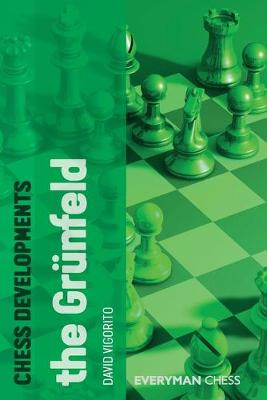 Chess Developments: The Grunfeld by David Vigorito