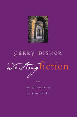 Writing Fiction by Garry Disher