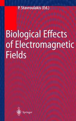 Biological Effects of Electromagnetic Fields by Peter Stavroulakis