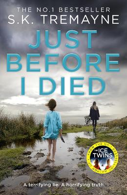 Just Before I Died by S. K. Tremayne