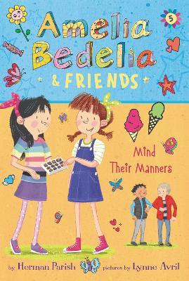 Amelia Bedelia & Friends: #5 Mind Their Manners by Herman Parish