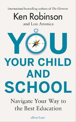 You, Your Child and School by Ken Robinson