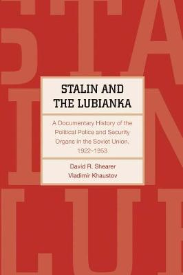 Stalin and the Lubianka by David R. Shearer