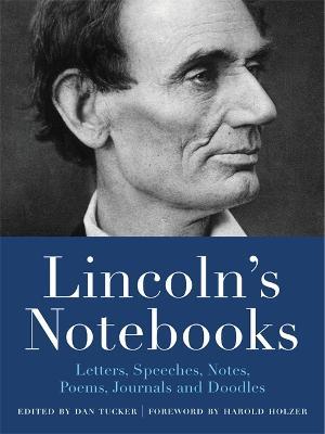 Lincoln's Notebooks by Dan Tucker