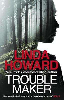 Troublemaker by Linda Howard