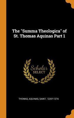 The Summa Theologica of St. Thomas Aquinas Part 1 book